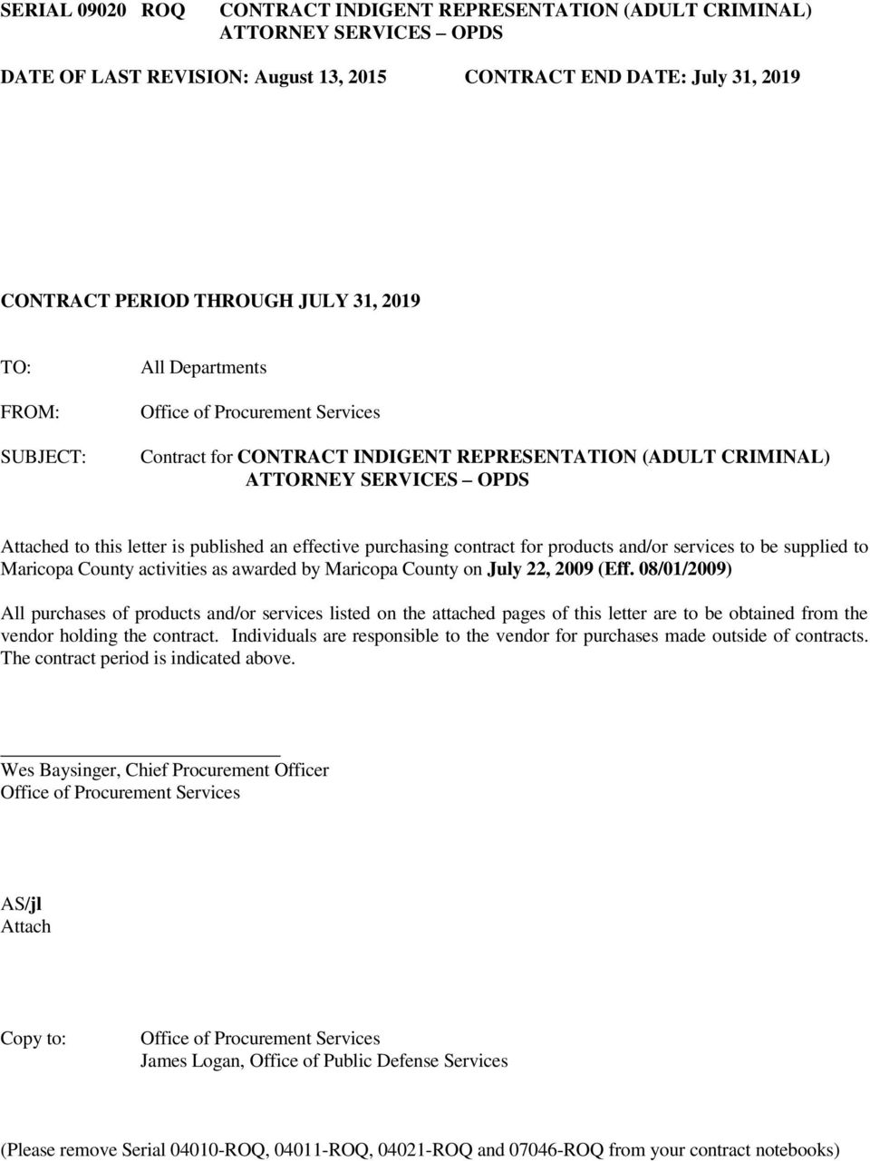 effective purchasing contract for products and/or services to be supplied to Maricopa County activities as awarded by Maricopa County on July 22, 2009 (Eff.