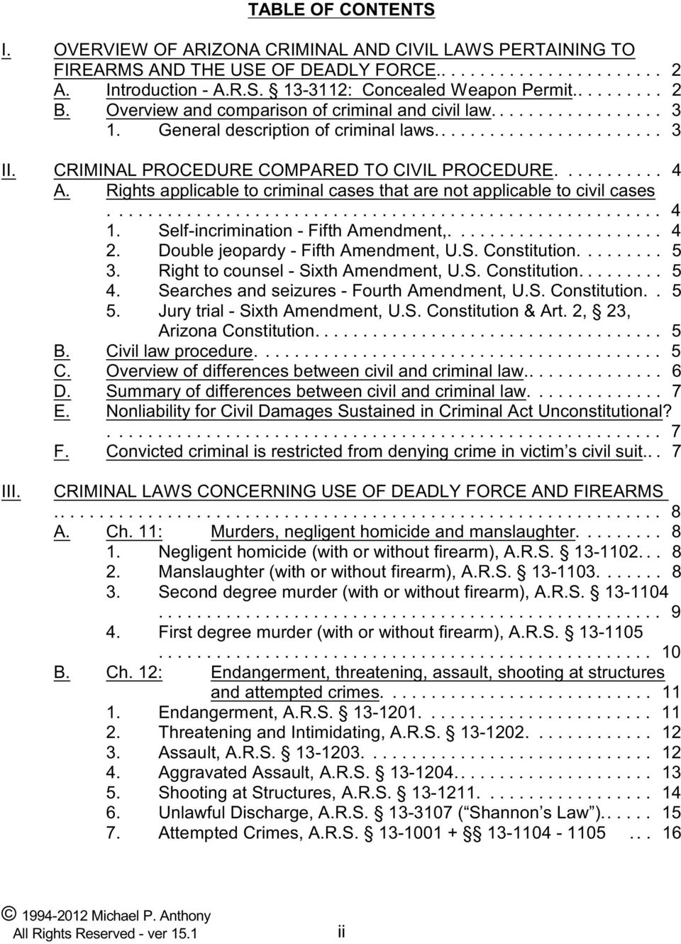 CRIMINAL PROCEDURE COMPARED TO CIVIL PROCEDURE........... 4 A. Rights applicable to criminal cases that are not applicable to civil cases......................................................... 4 1.