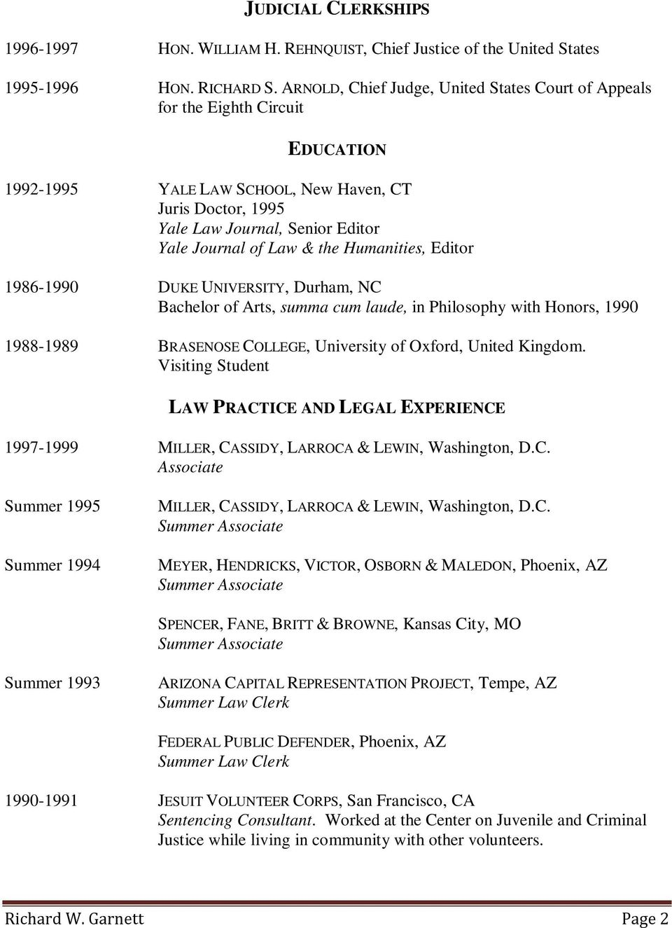 the Humanities, Editor 1986-1990 DUKE UNIVERSITY, Durham, NC Bachelor of Arts, summa cum laude, in Philosophy with Honors, 1990 1988-1989 BRASENOSE COLLEGE, University of Oxford, United Kingdom.
