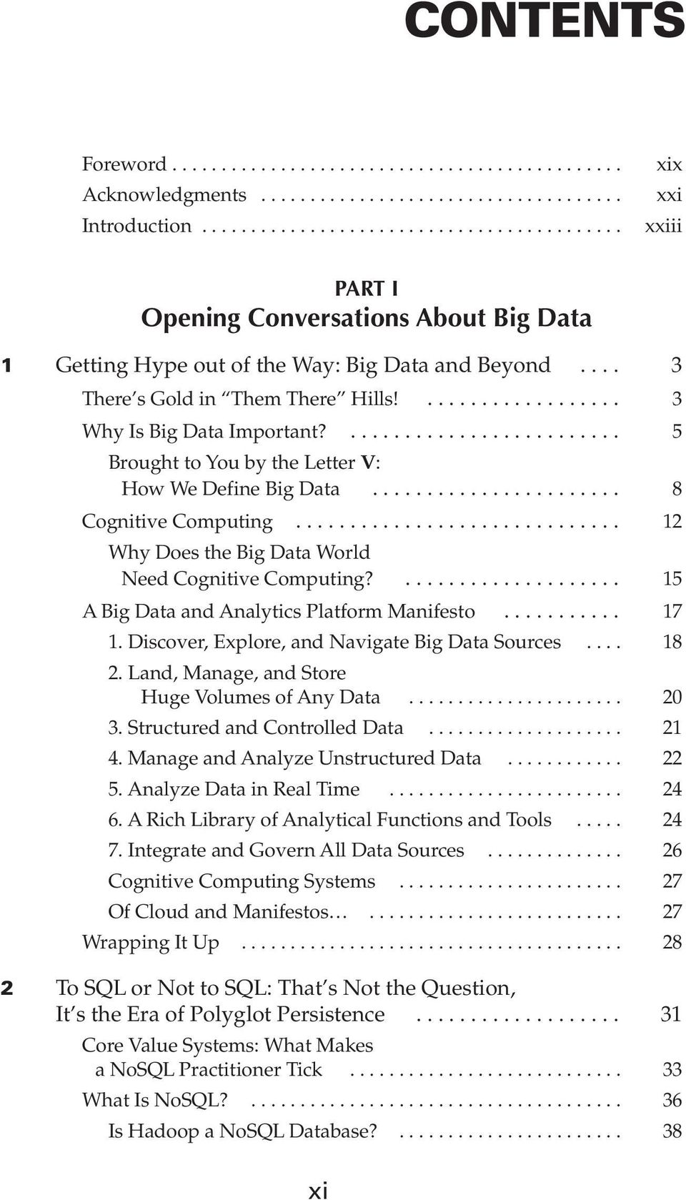.. 12 Why Does the Big Data World Need Cognitive Computing?... 15 A Big Data and Analytics Platform Manifesto... 17 1. Discover, Explore, and Navigate Big Data Sources... 18 2.