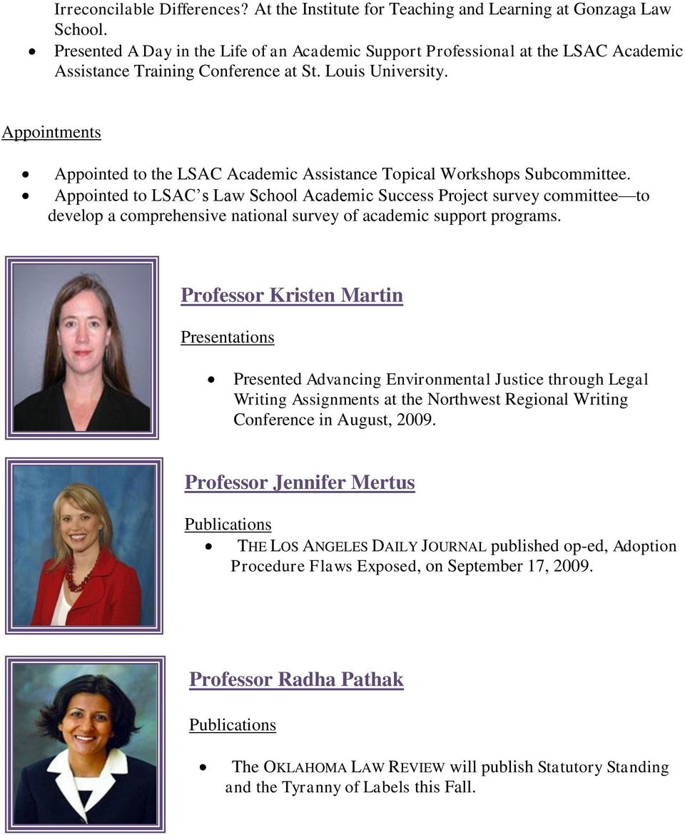 Appointments Appointed to the LSAC Academic Assistance Topical Workshops Subcommittee.