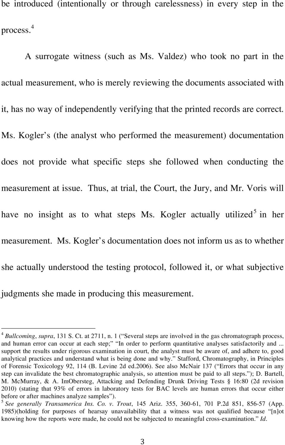 Kogler s (the analyst who performed the measurement) documentation does not provide what specific steps she followed when conducting the measurement at issue.