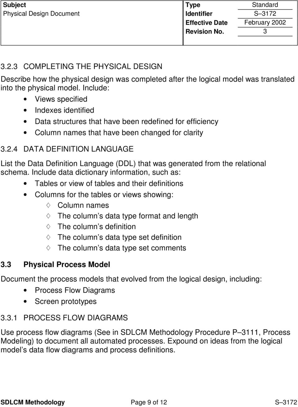 4 DATA DEFINITION LANGUAGE List the Data Definition Language (DDL) that was generated from the relational schema.
