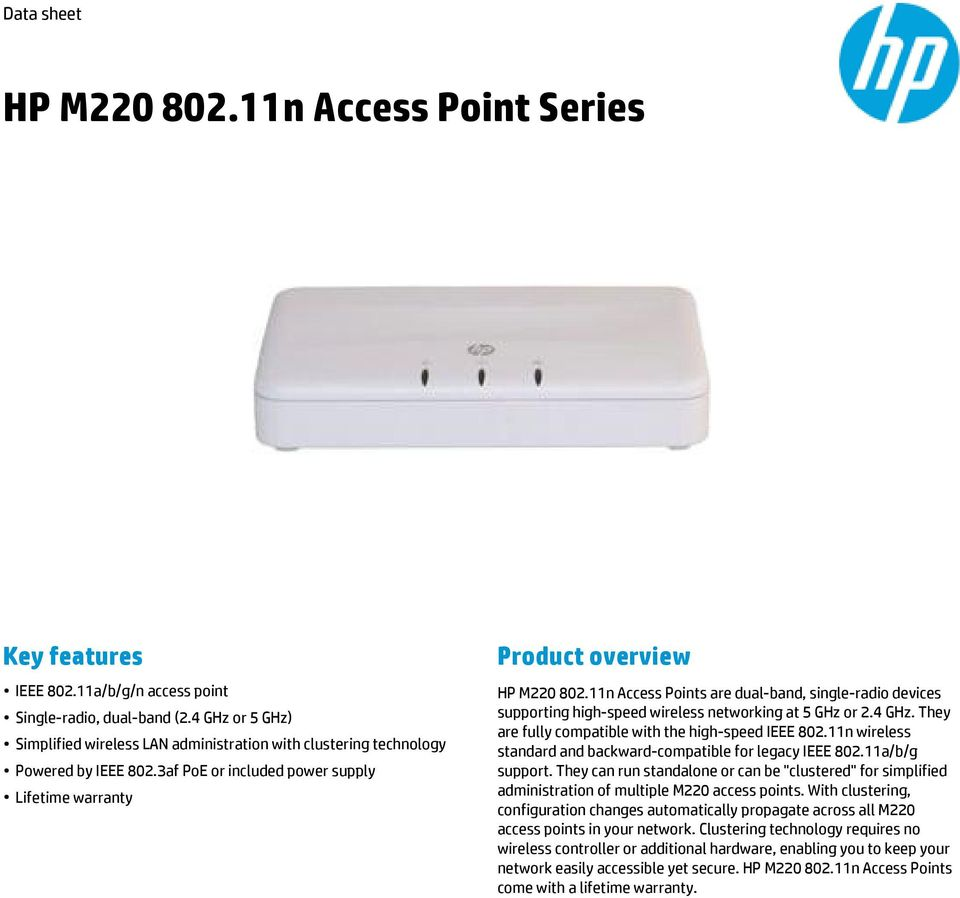 11n Access Points are dual-band, single-radio devices supporting high-speed wireless networking at 5 GHz or 2.4 GHz. They are fully compatible with the high-speed IEEE 802.