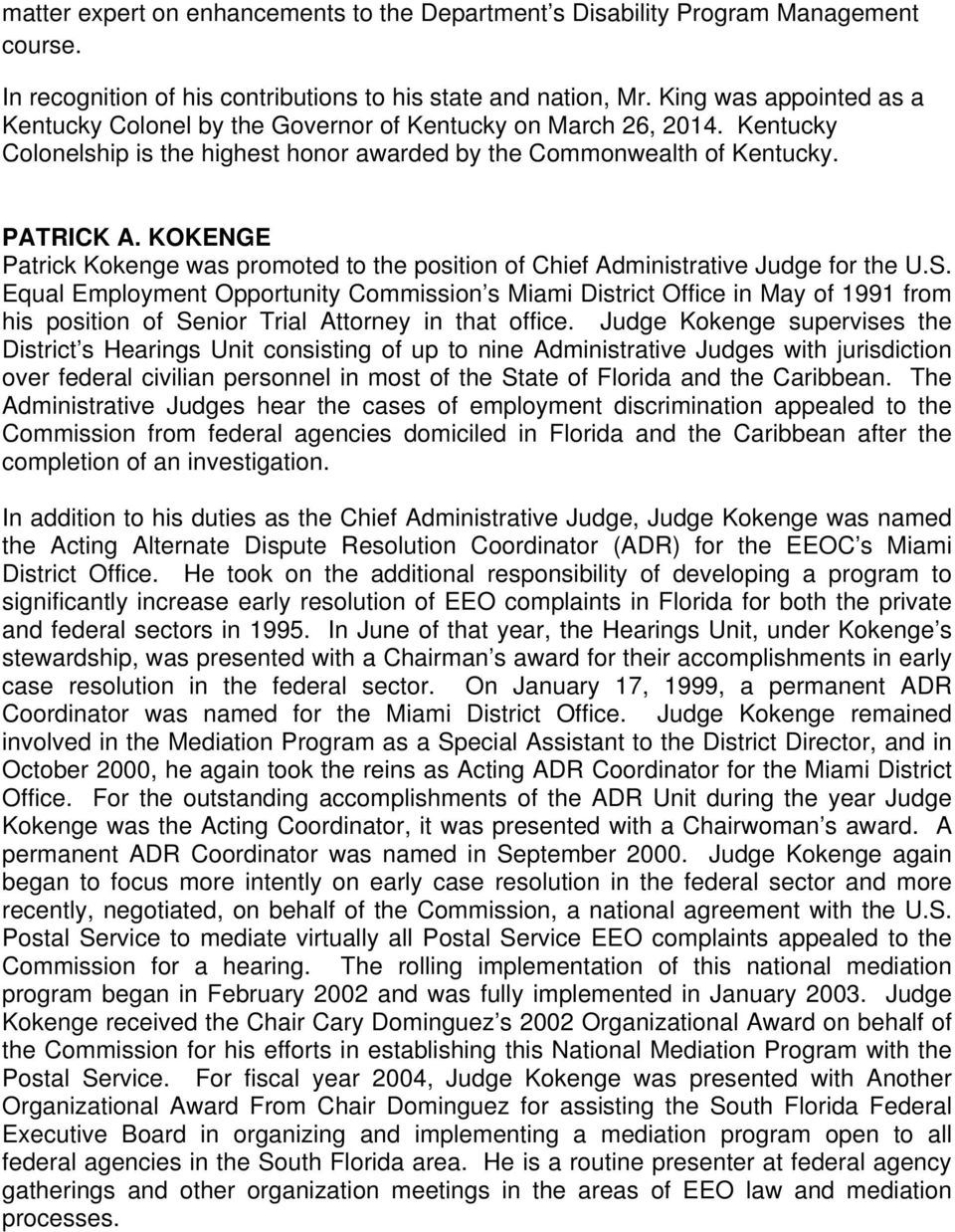 KOKENGE Patrick Kokenge was promoted to the position of Chief Administrative Judge for the U.S.