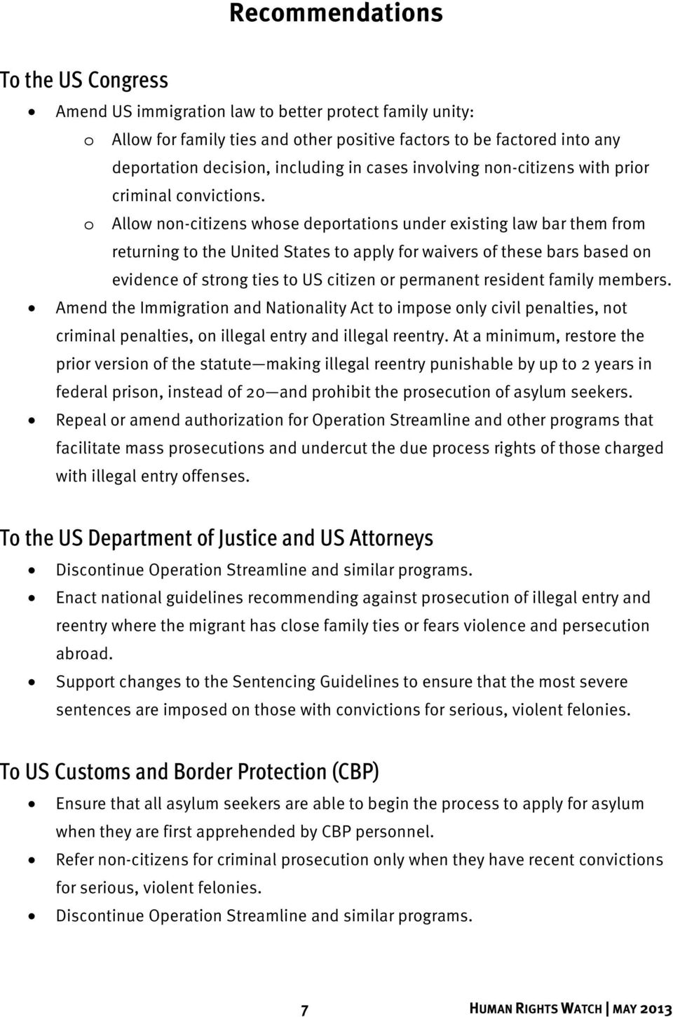 o Allow non-citizens whose deportations under existing law bar them from returning to the United States to apply for waivers of these bars based on evidence of strong ties to US citizen or permanent