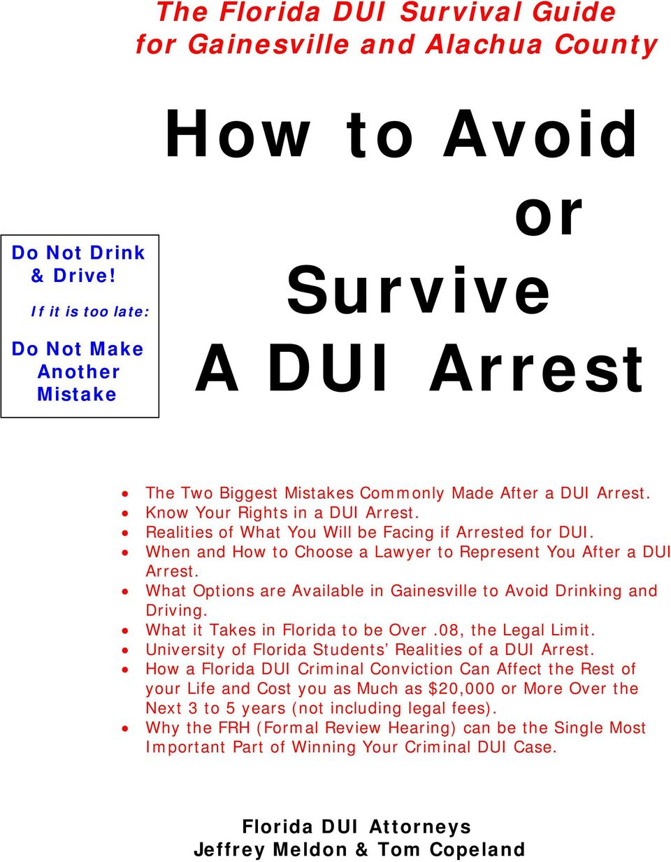 Realities of What You Will be Facing if Arrested for DUI. When and How to Choose a Lawyer to Represent You After a DUI Arrest. What Options are Available in Gainesville to Avoid Drinking and Driving.