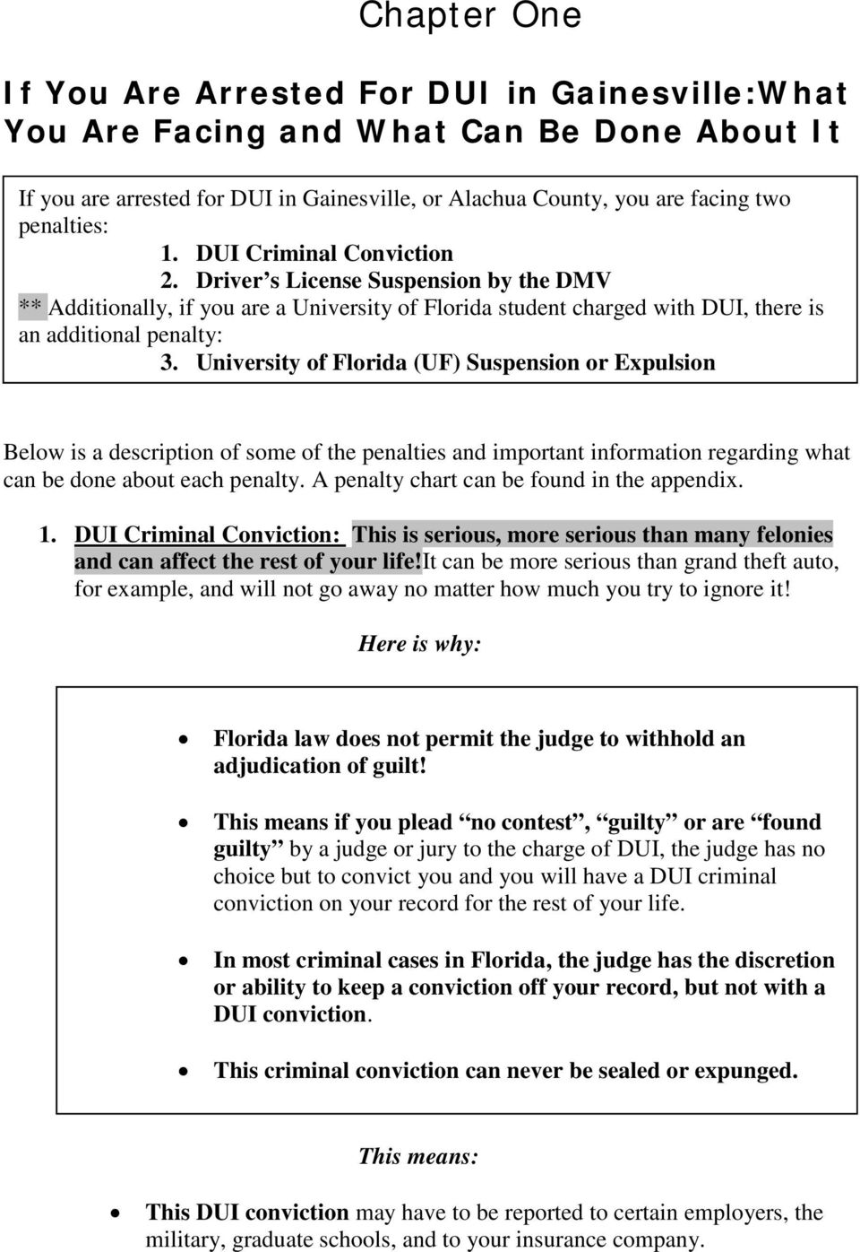 University of Florida (UF) Suspension or Expulsion Below is a description of some of the penalties and important information regarding what can be done about each penalty.