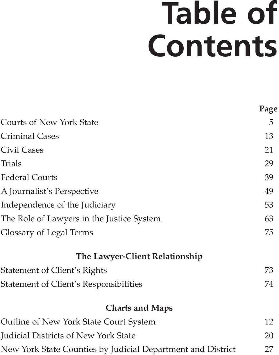 Lawyer-Client Relationship Statement of Client s Rights 73 Statement of Client s Responsibilities 74 Charts and Maps Outline of
