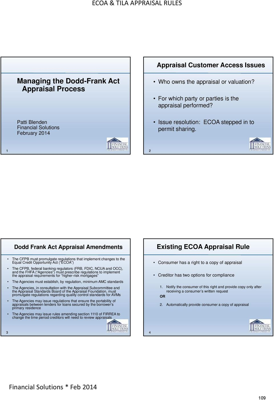 1 2 Dodd Frank Act Appraisal Amendments The CFPB must promulgate regulations that implement changes to the Equal Credit Opportunity Act ( ECOA ) The CFPB, federal banking regulators (FRB, FDIC, NCUA