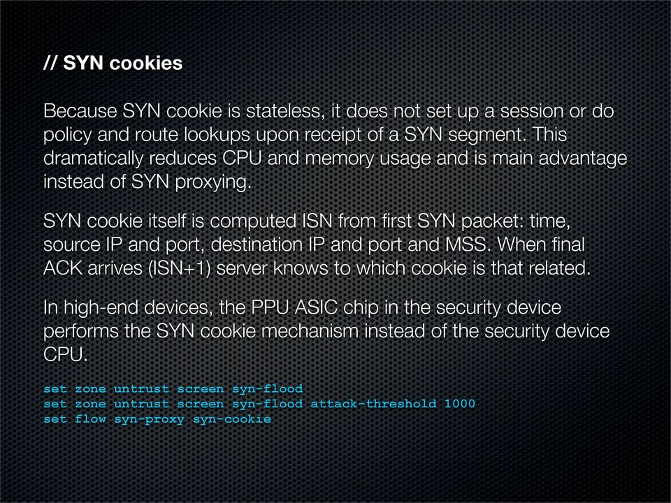 SYN cookie itself is computed ISN from first SYN packet: time, source IP and port, destination IP and port and MSS.