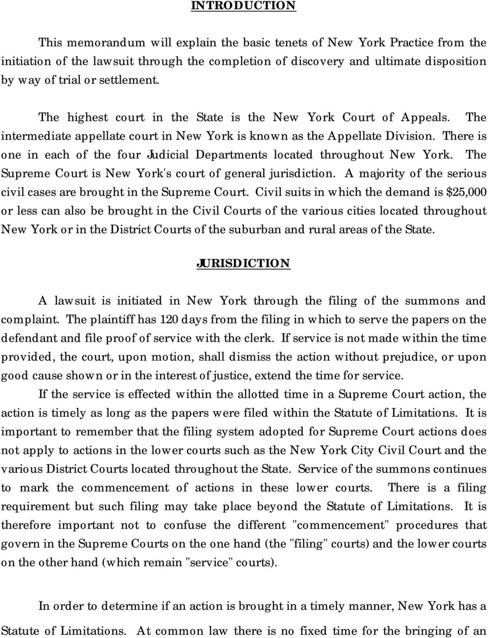 There is one in each of the four Judicial Departments located throughout New York. The Supreme Court is New York's court of general jurisdiction.