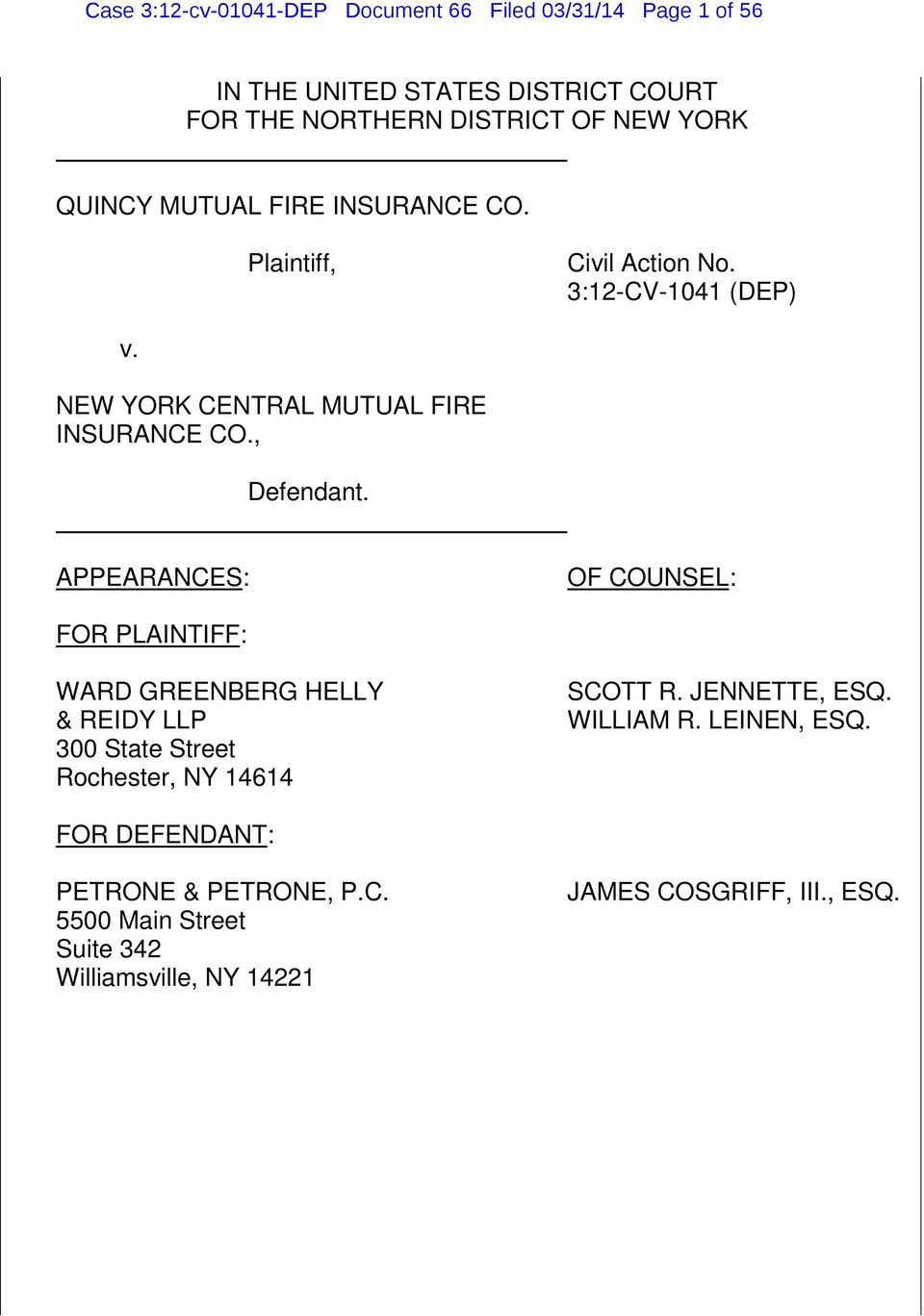 APPEARANCES: OF COUNSEL: FOR PLAINTIFF: WARD GREENBERG HELLY & REIDY LLP 300 State Street Rochester, NY 14614 SCOTT R. JENNETTE, ESQ.