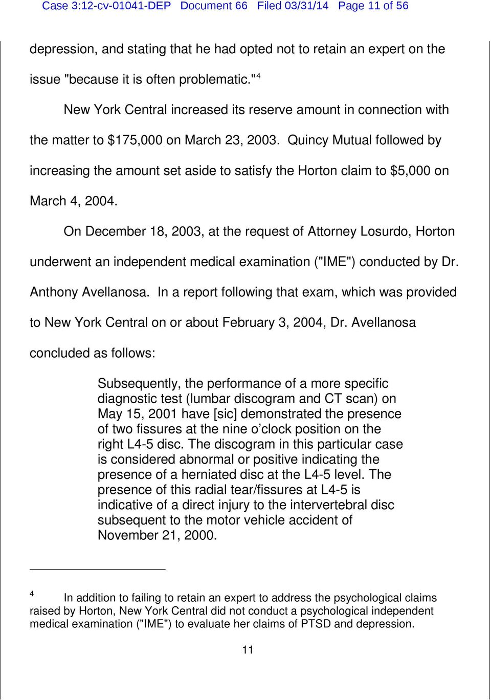Quincy Mutual followed by increasing the amount set aside to satisfy the Horton claim to $5,000 on March 4, 2004.