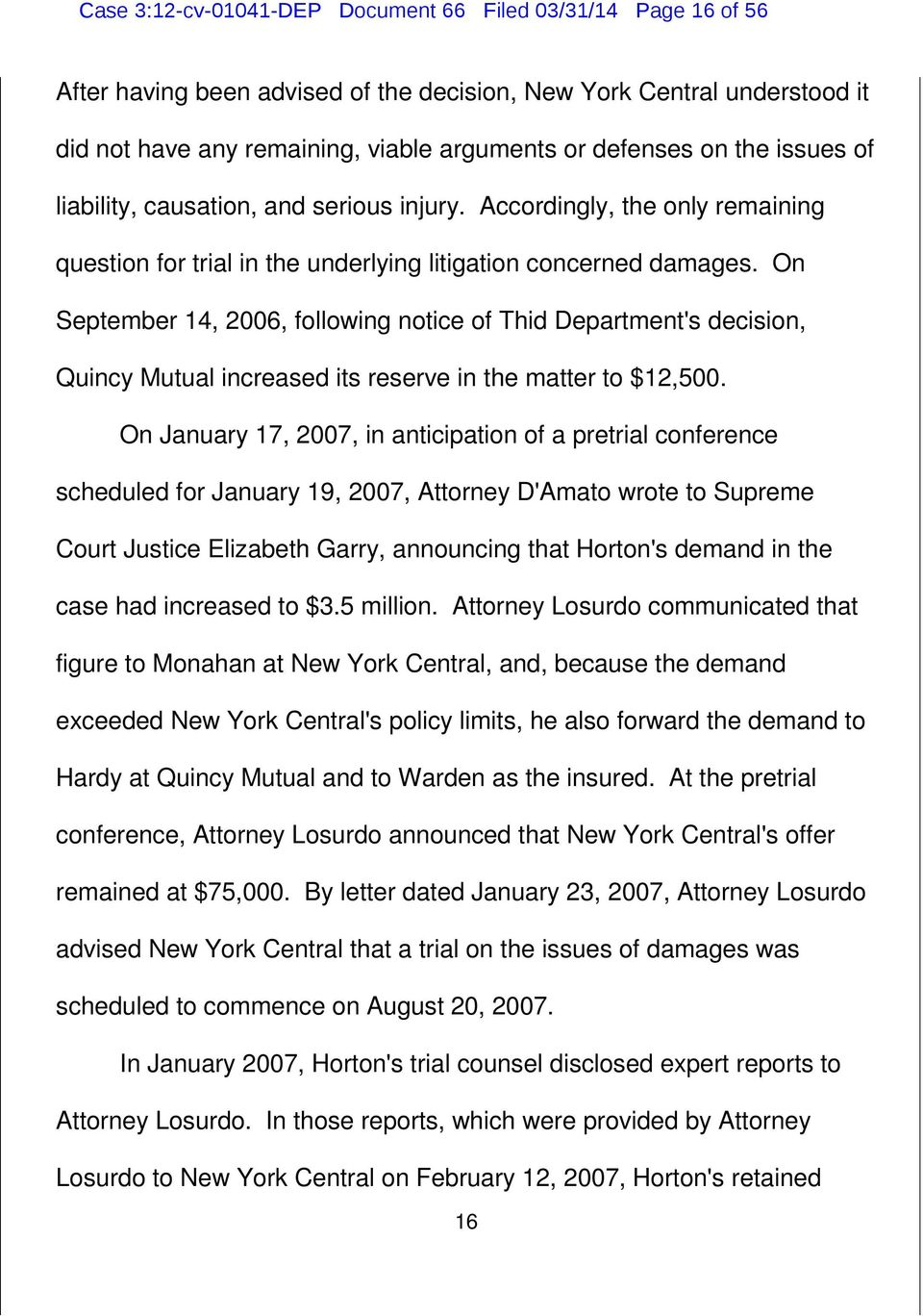 On September 14, 2006, following notice of Thid Department's decision, Quincy Mutual increased its reserve in the matter to $12,500.