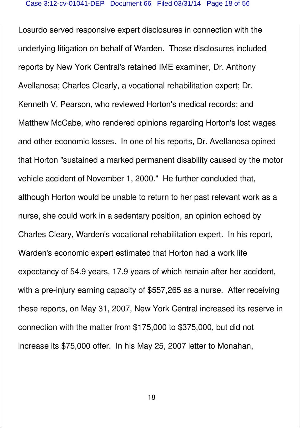 Pearson, who reviewed Horton's medical records; and Matthew McCabe, who rendered opinions regarding Horton's lost wages and other economic losses. In one of his reports, Dr.