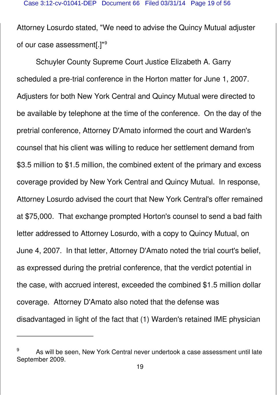 Adjusters for both New York Central and Quincy Mutual were directed to be available by telephone at the time of the conference.
