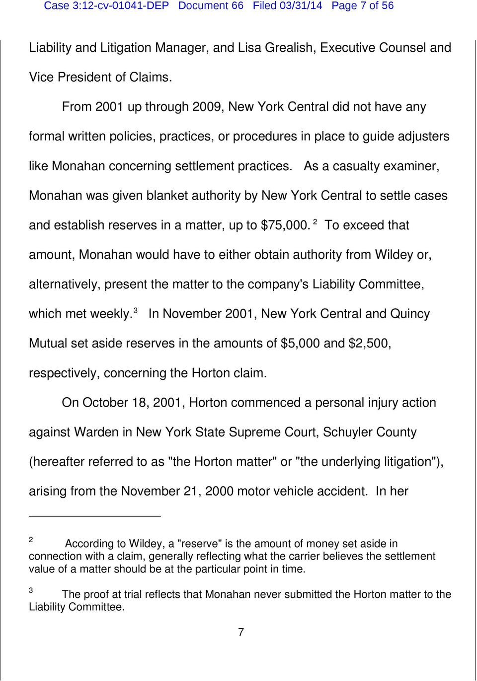 As a casualty examiner, Monahan was given blanket authority by New York Central to settle cases and establish reserves in a matter, up to $75,000.