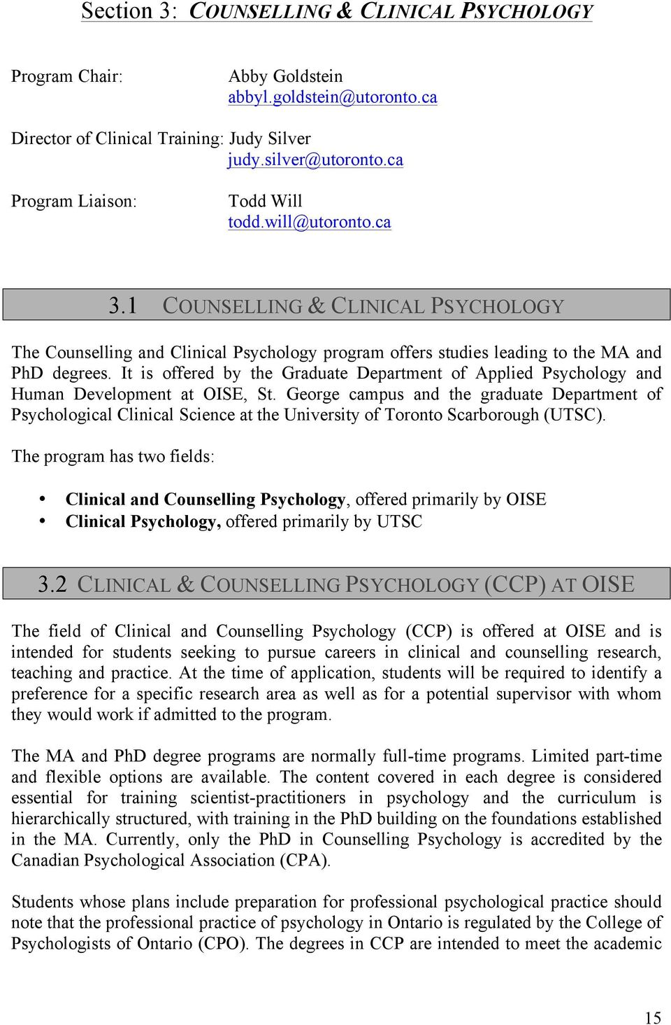 It is offered by the Graduate Department of Applied Psychology and Human Development at OISE, St.