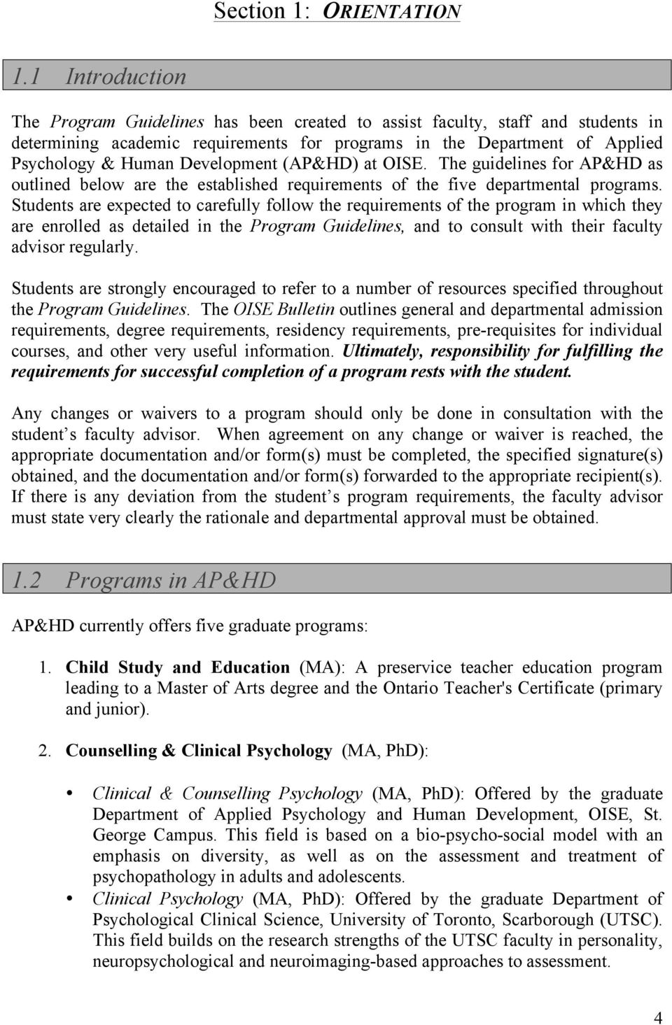 Development (AP&HD) at OISE. The guidelines for AP&HD as outlined below are the established requirements of the five departmental programs.