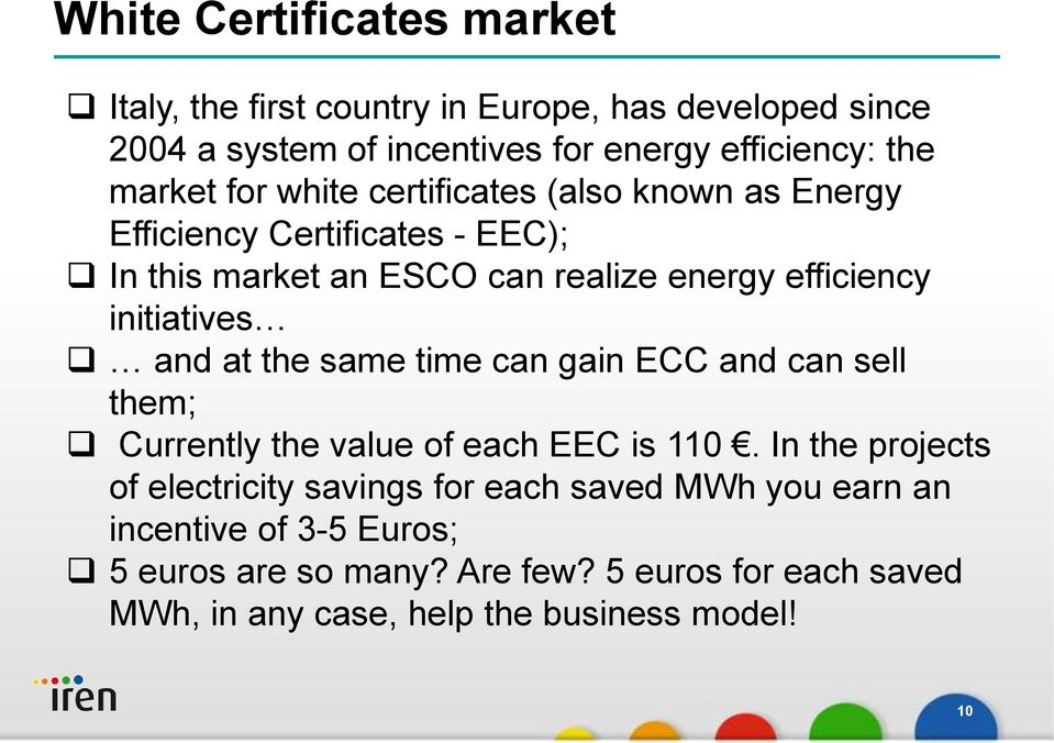initiatives and at the same time can gain ECC and can sell them; Currently the value of each EEC is 110.