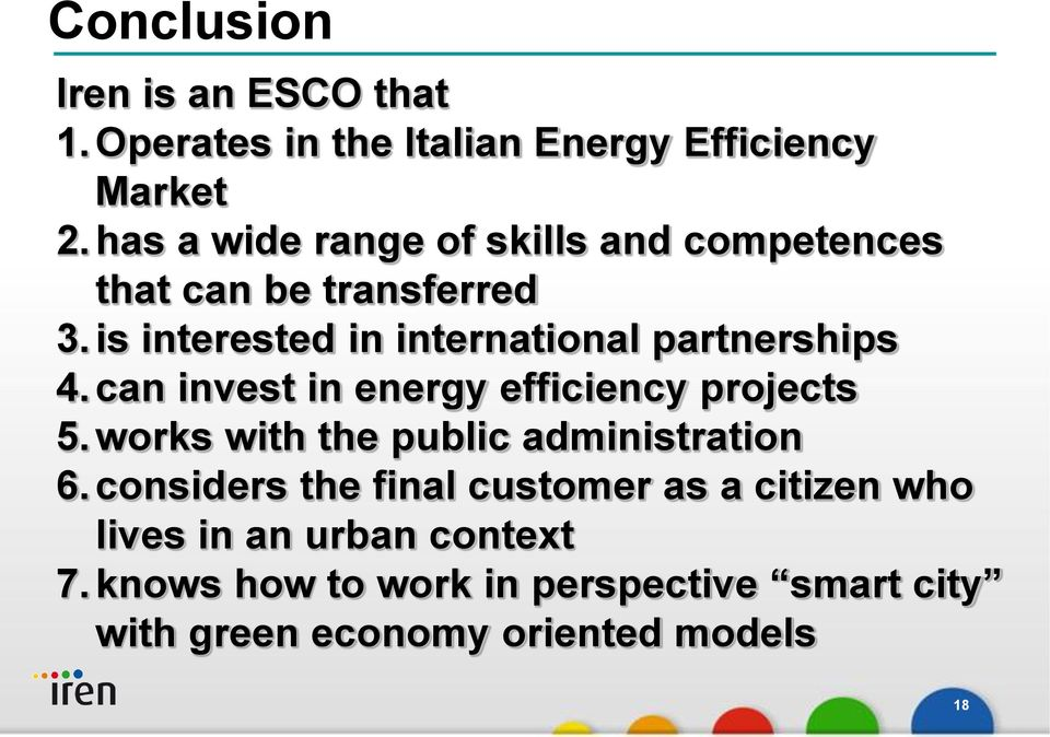 is interested in international partnerships 4. can invest in energy efficiency projects 5.