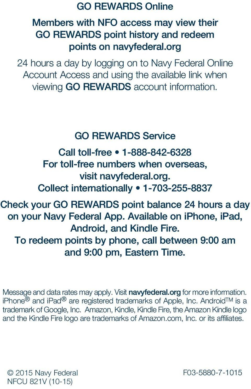 GO REWARDS Service Call toll-free 1-888-842-6328 For toll-free numbers when overseas, visit navyfederal.org.