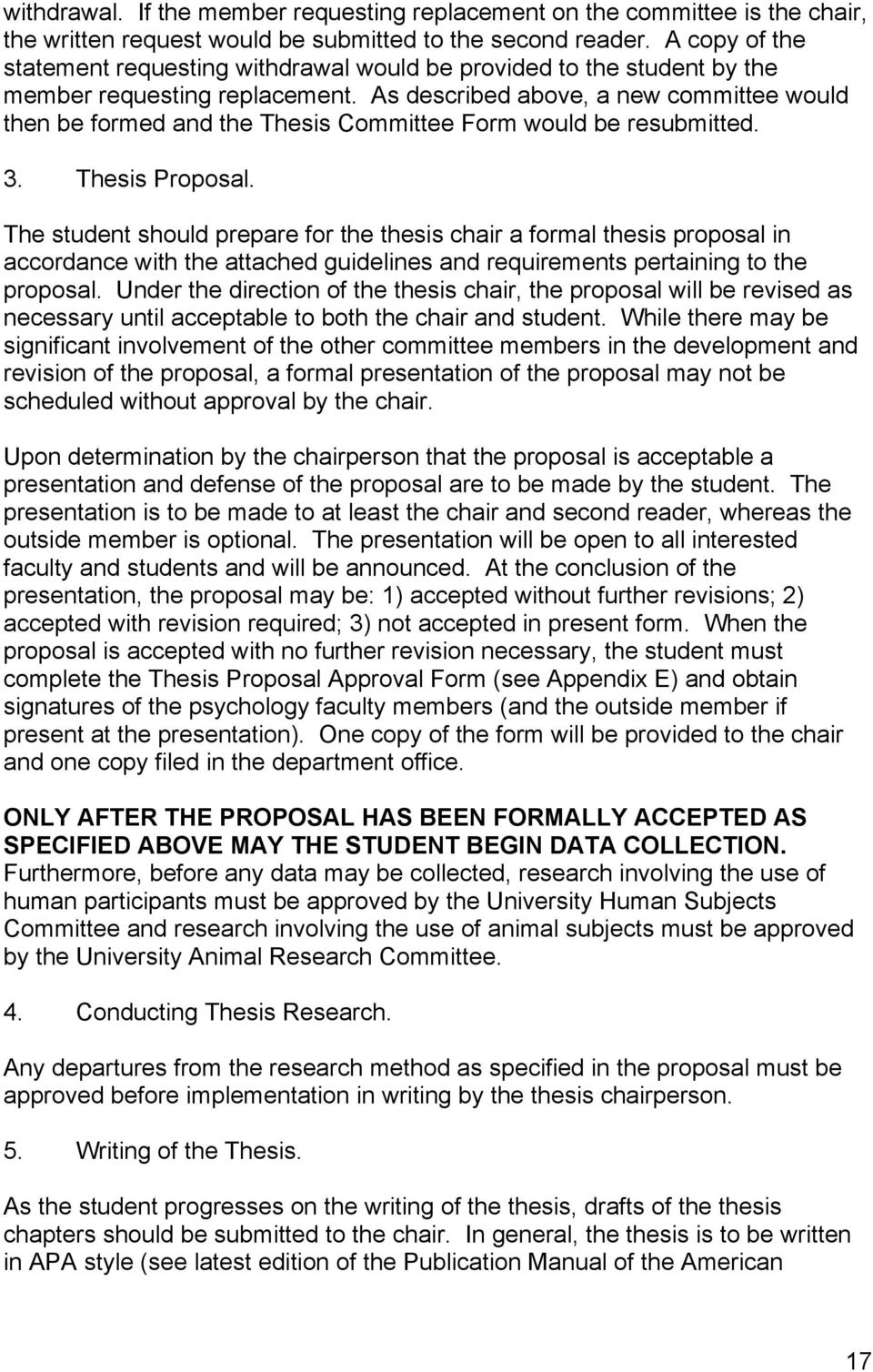 As described above, a new committee would then be formed and the Thesis Committee Form would be resubmitted. 3. Thesis Proposal.