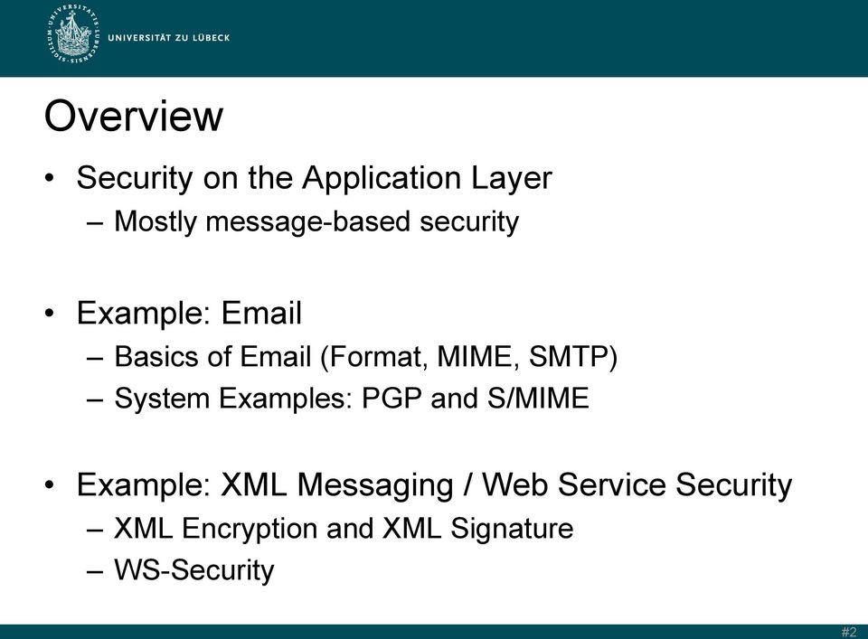 and S/MIME Example: XML Messaging / Web Service Security XML Encryption
