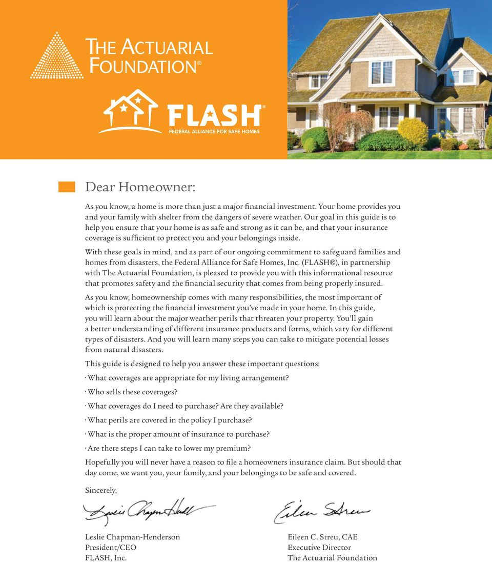 With these goals in mind, and as part of our ongoing commitment to safeguard families and homes from disasters, the Federal Alliance for Safe Homes, Inc.