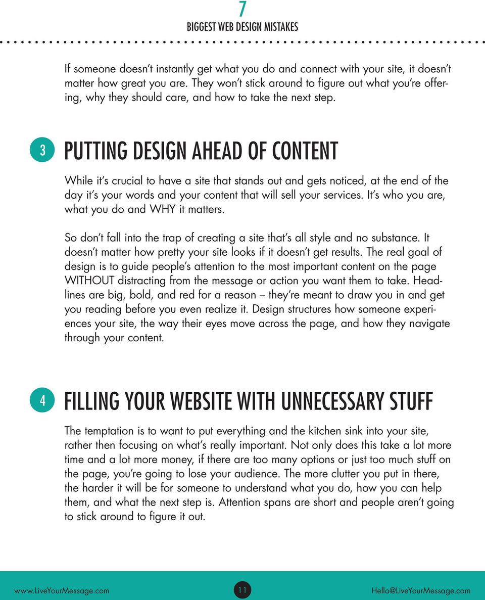 3 PUTTING DESIGN AHEAD OF CONTENT While it s crucial to have a site that stands out and gets noticed, at the end of the day it s your words and your content that will sell your services.