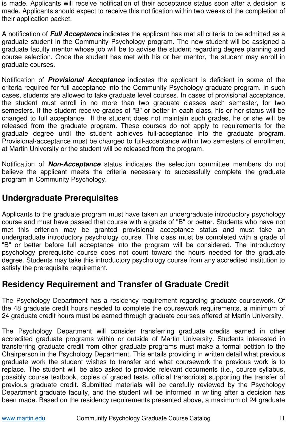 A notification of Full Acceptance indicates the applicant has met all criteria to be admitted as a graduate student in the Community Psychology program.