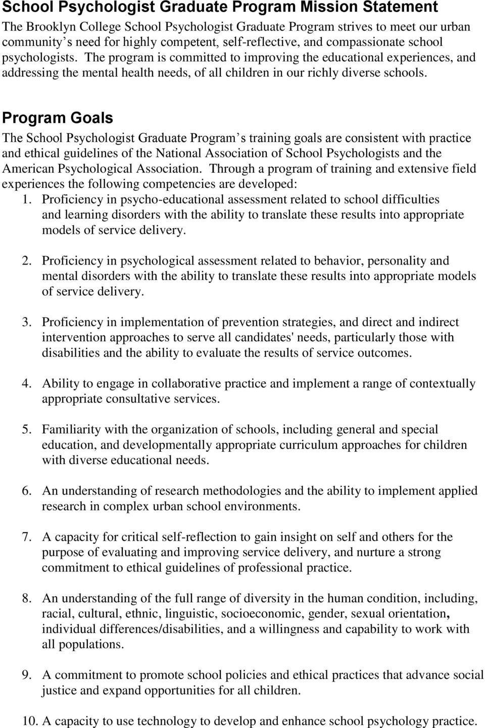Program Goals The School Psychologist Graduate Program s training goals are consistent with practice and ethical guidelines of the National Association of School Psychologists and the American