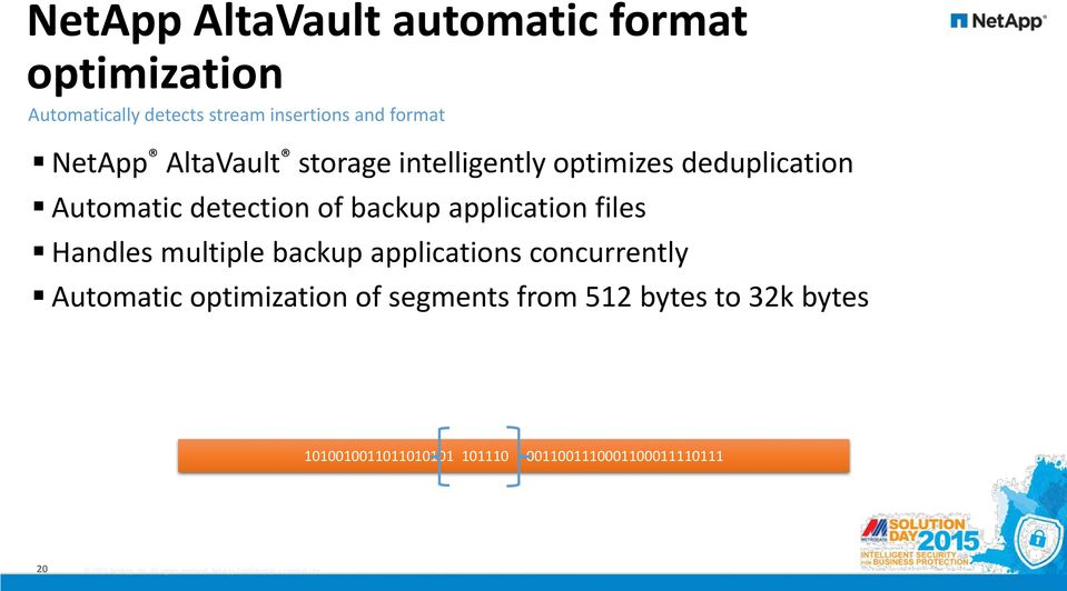 backup application files Handles multiple backup applications concurrently Automatic