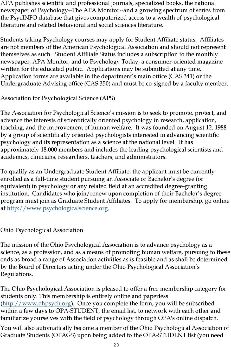 Affiliates are not members of the American Psychological Association and should not represent themselves as such.