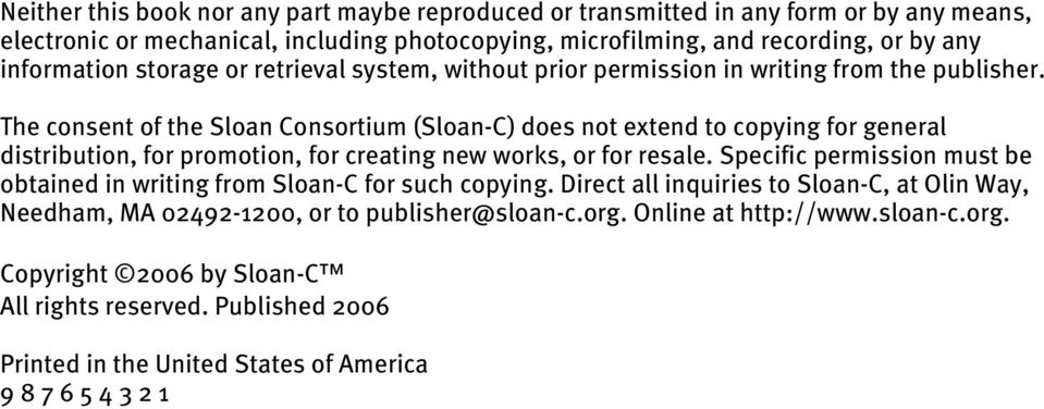 The consent of the Sloan Consortium (Sloan-C) does not extend to copying for general distribution, for promotion, for creating new works, or for resale.