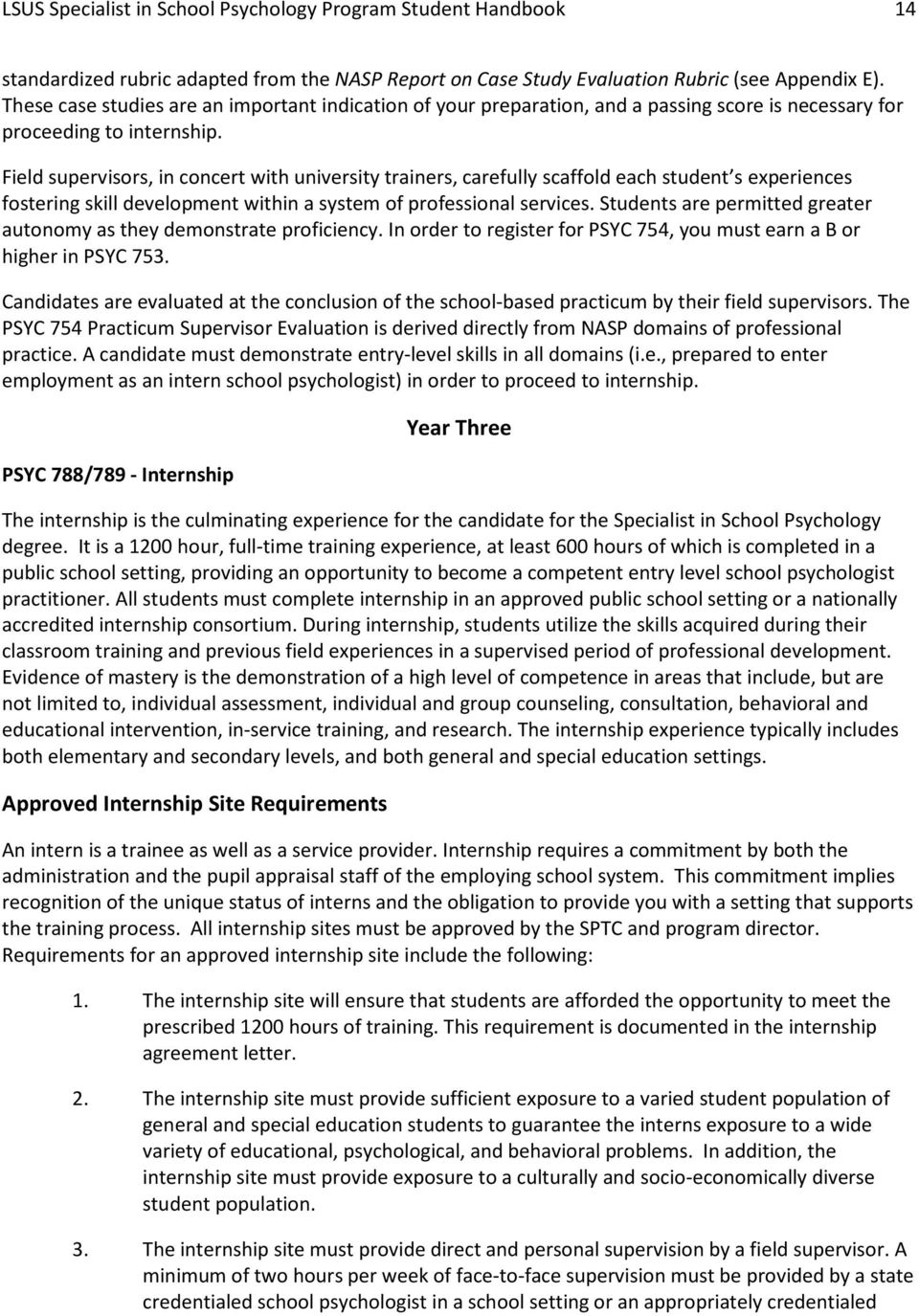 Field supervisors, in concert with university trainers, carefully scaffold each student s experiences fostering skill development within a system of professional services.