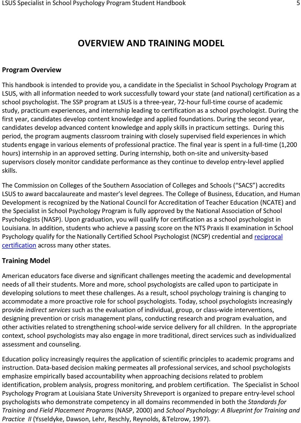 The SSP program at LSUS is a three-year, 72-hour full-time course of academic study, practicum experiences, and internship leading to certification as a school psychologist.