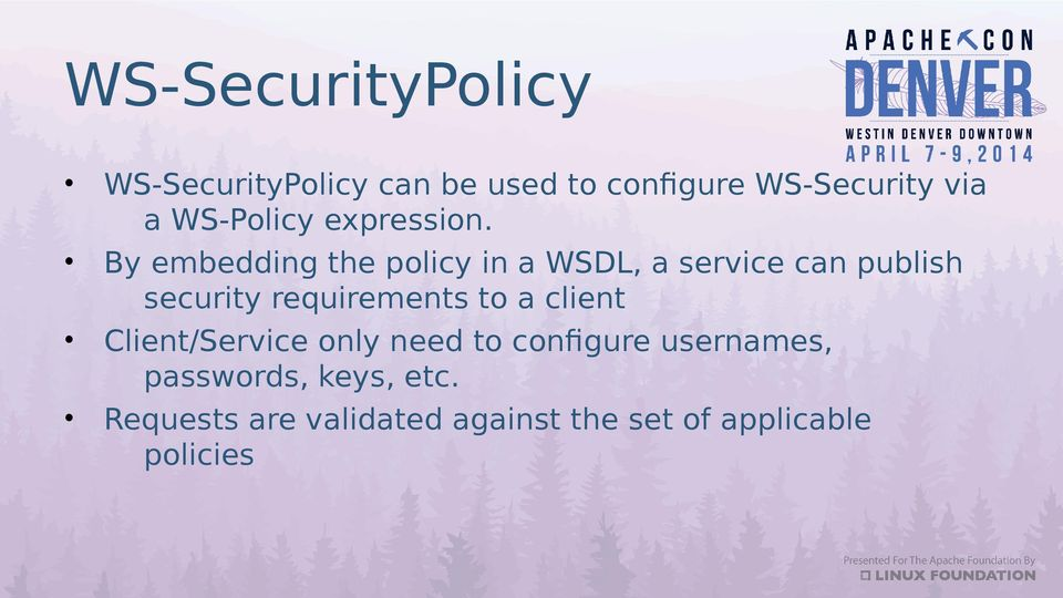 By embedding the policy in a WSDL, a service can publish security requirements