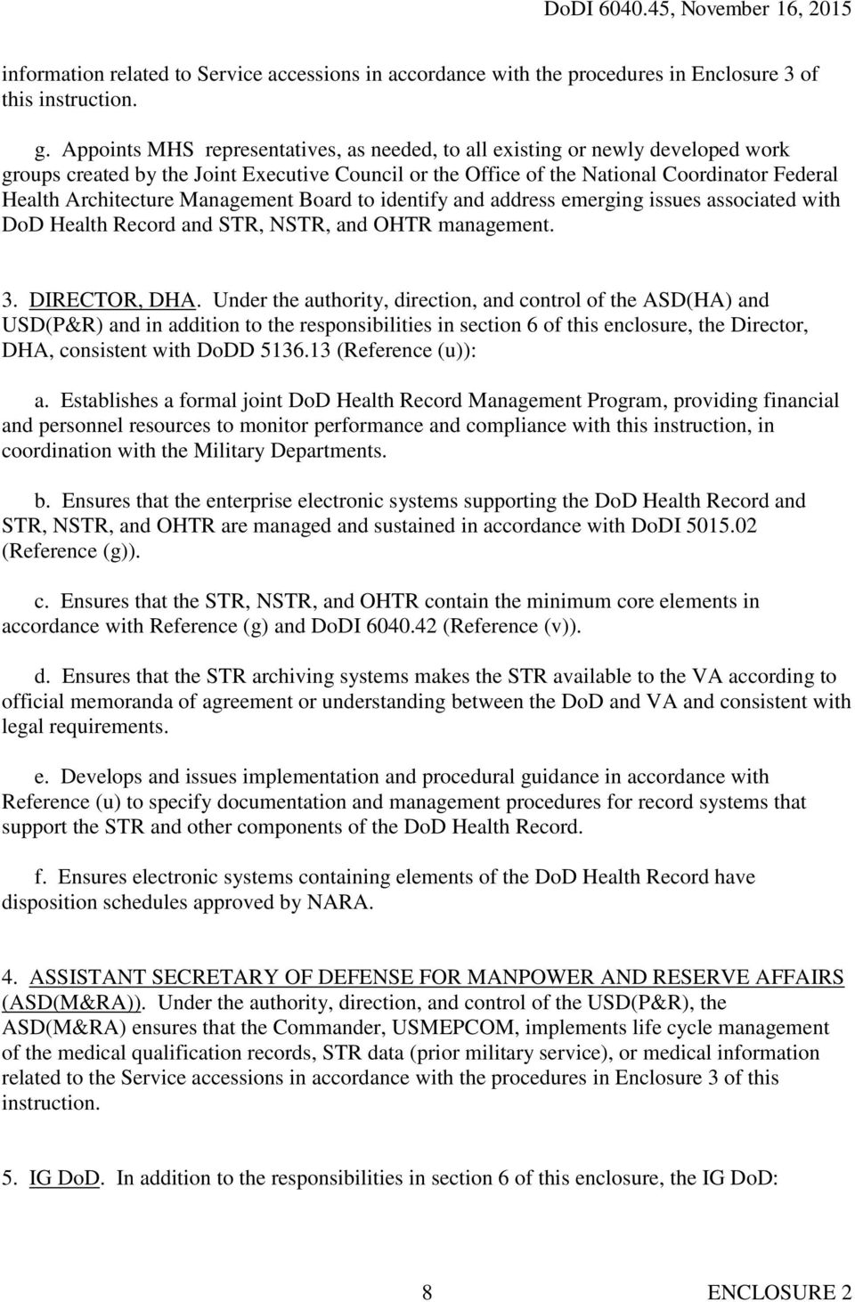 Management Board to identify and address emerging issues associated with DoD Health Record and STR, NSTR, and OHTR management. 3. DIRECTOR, DHA.