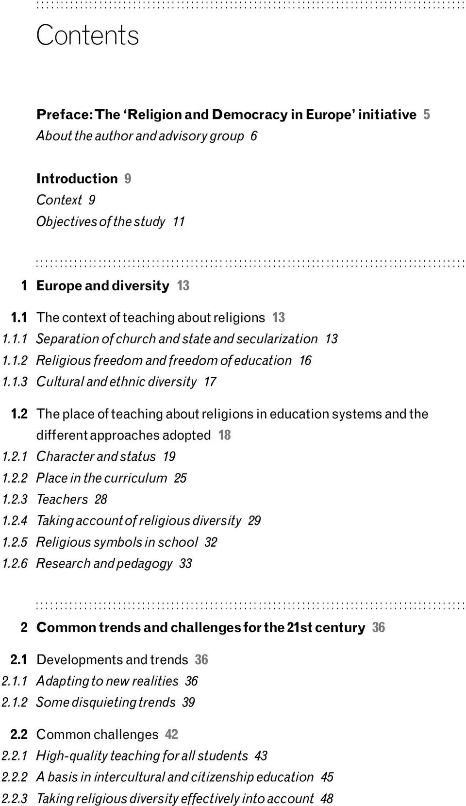 1 The context of teaching about religions 13 1.1.1 Separation of church and state and secularization 13 1.1.2 Religious freedom and freedom of education 16 1.1.3 Cultural and ethnic diversity 17 1.
