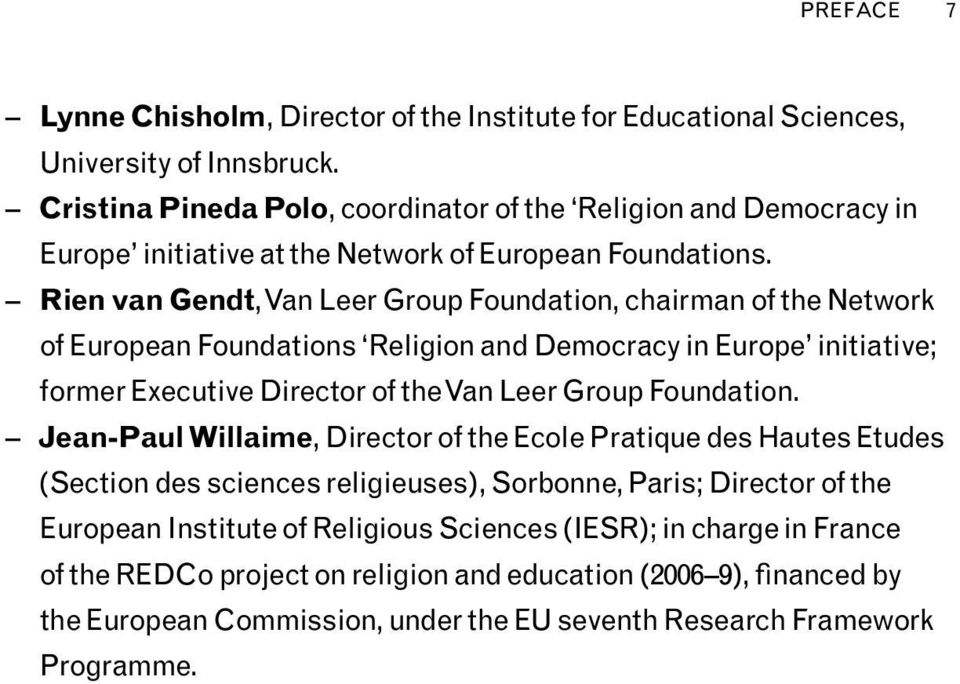 Rien van Gendt, Van Leer Group Foundation, chairman of the Network of European Foundations Religion and Democracy in Europe initiative; former Executive Director of the Van Leer Group