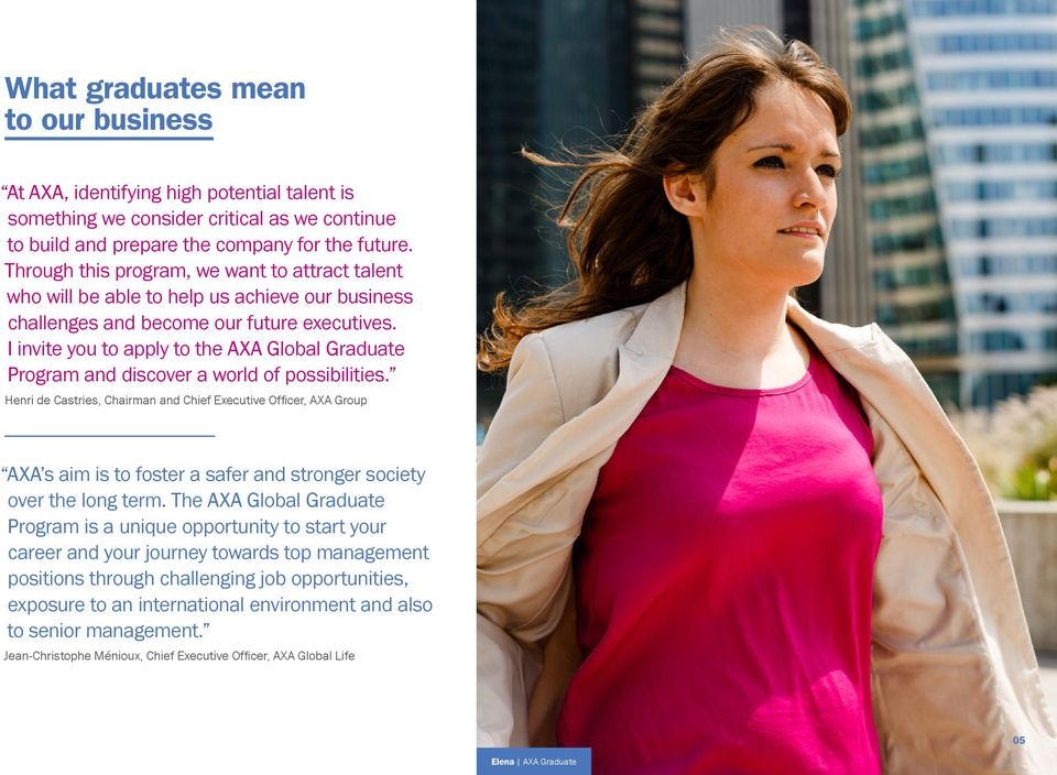 I invite you to apply to the AXA Global Graduate Program and discover a world of possibilities.