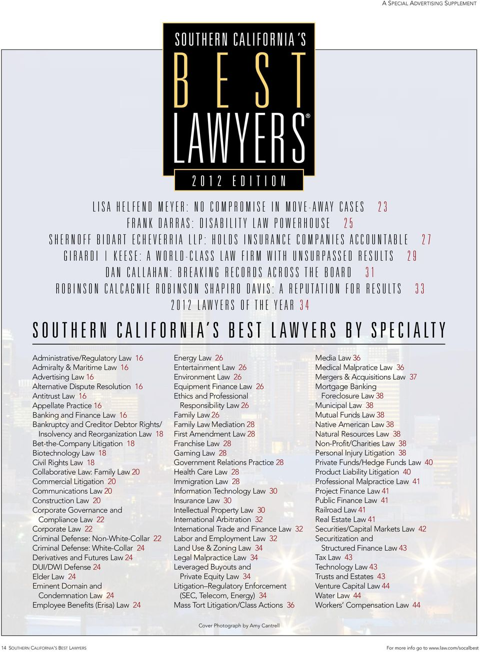 for Results 33 2012 Lawyers of the Year 34 Southern California s best lawyers by specialty Administrative/Regulatory Law 16 Admiralty & Maritime Law 16 Advertising Law 16 Alternative Dispute