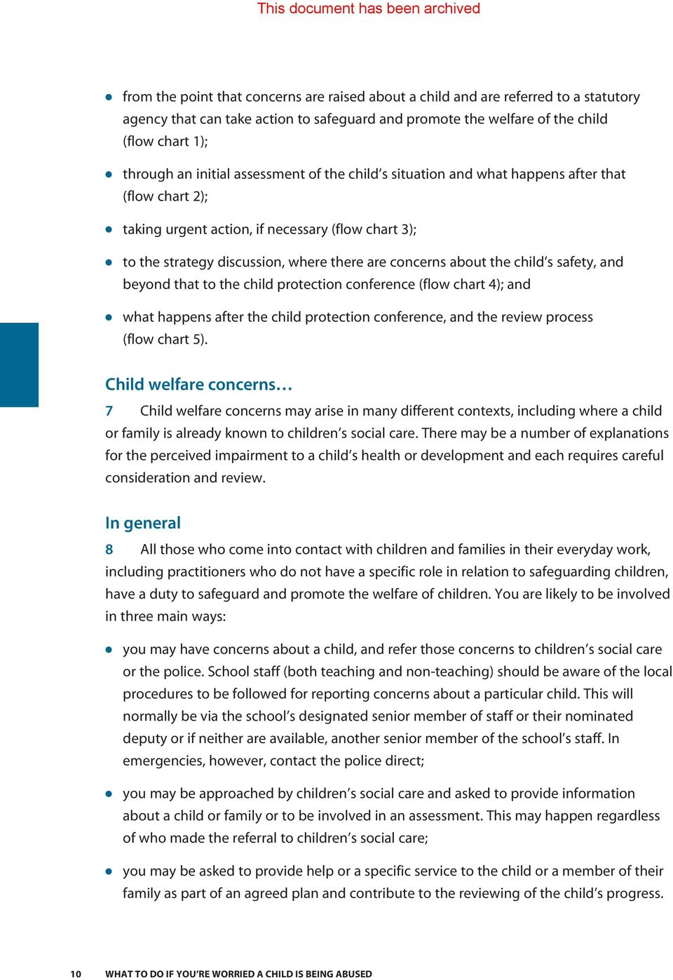 s safety, and beyond that to the child protection conference (flow chart 4); and what happens after the child protection conference, and the review process (flow chart 5).