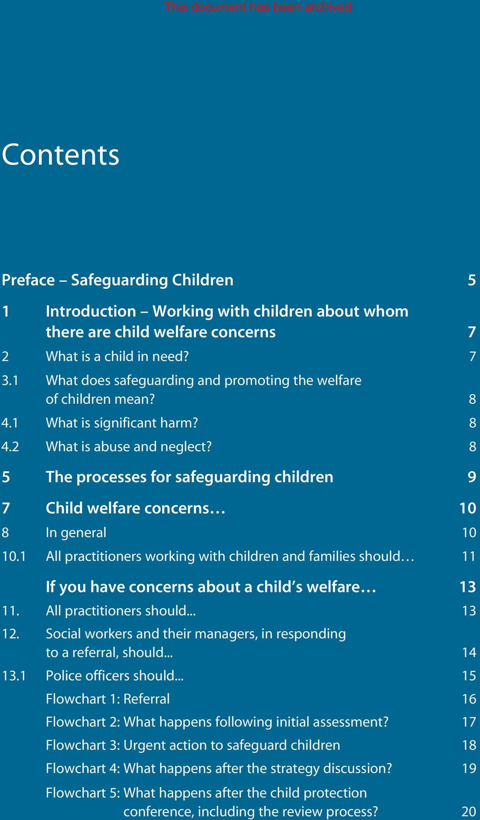 8 5 The processes for safeguarding children 9 7 Child welfare concerns 10 8 In general 10 10.