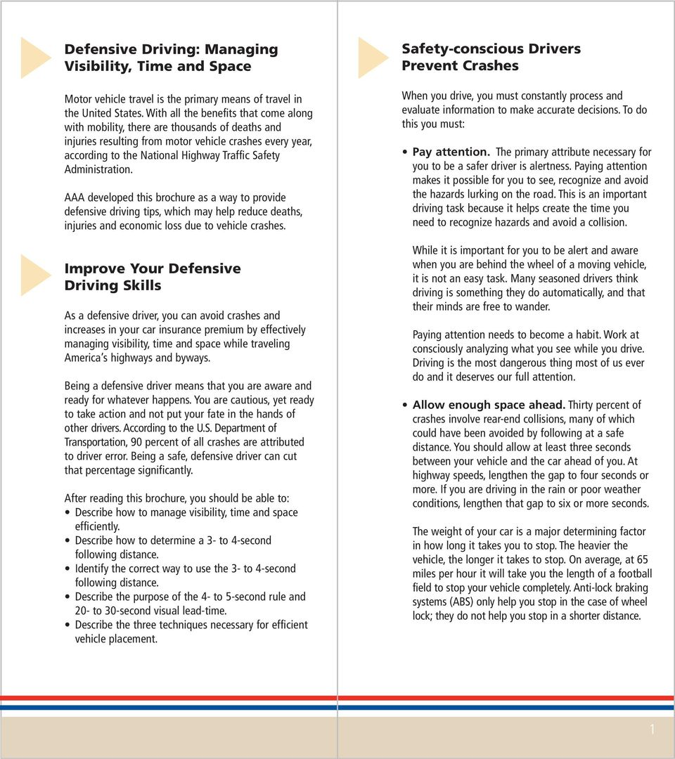 Administration. AAA developed this brochure as a way to provide defensive driving tips, which may help reduce deaths, injuries and economic loss due to vehicle crashes.
