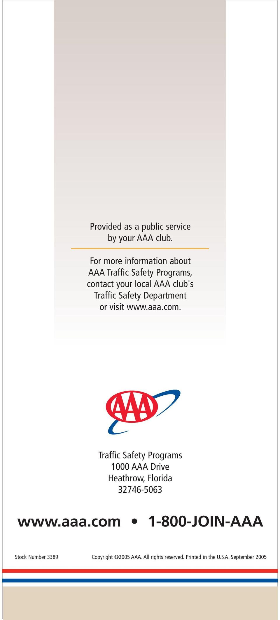 Traffic Safety Department or visit www.aaa.com.