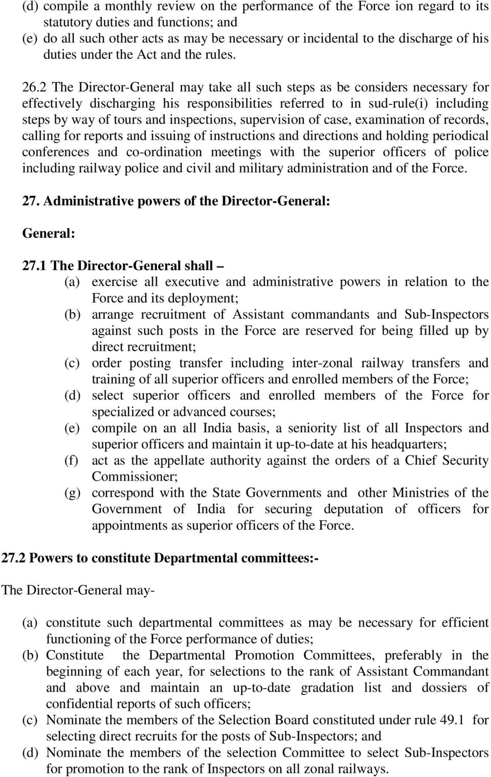 2 The Director-General may take all such steps as be considers necessary for effectively discharging his responsibilities referred to in sud-rule(i) including steps by way of tours and inspections,