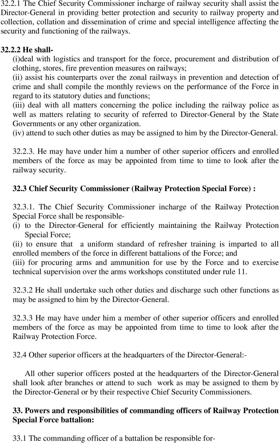 2.2 He shall- (i)deal with logistics and transport for the force, procurement and distribution of clothing, stores, fire prevention measures on railways; (ii) assist his counterparts over the zonal